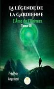 La légende de la Gardienne - Tome 3