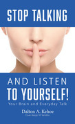Stop Talking and Listen to Yourself!