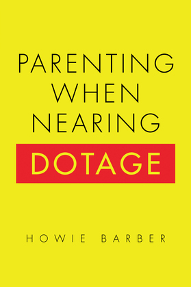 Parenting When Nearing Dotage