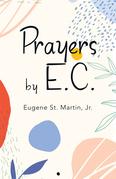 Prayers by E.C.