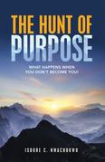 The Hunt of Purpose