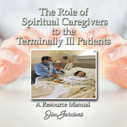 The Role of the Spiritual Caregiver to the Terminally Ill Patients