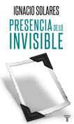Presencia de lo invisible