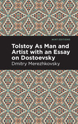 Tolstoy As Man and Artist with an Essay on Dostoyevsky