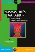Plasmas créés par laser :  généralités et applications choisies