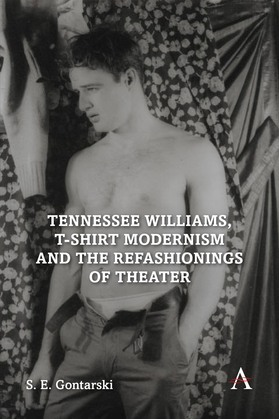 Tennessee Williams, T-shirt Modernism and the Refashionings of Theater