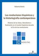 Las revoluciones hispánicas y la historiografía contemporánea