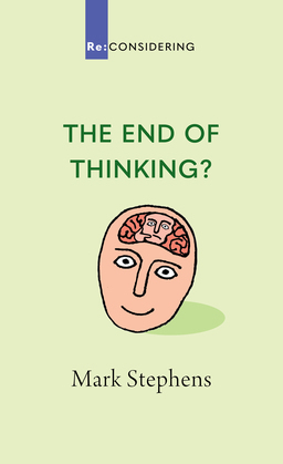 The End of Thinking?