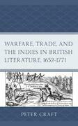 Warfare, Trade, and the Indies in British Literature, 1652–1771