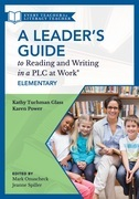 A Leader's Guide to Reading and Writing in a PLC at Work®, Elementary