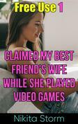 Free Use 1: Claimed My Best Friend's Wife While She Played Video Games