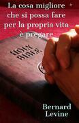 La Cosa Migliore Che Si Possa Fare Per La Propria Vita È Pregare