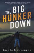 The Big Hunker Down