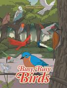 Busy, Busy Birds