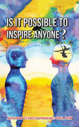 Is It Possible to Inspire Anyone?