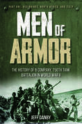 Men of Armor - The History of B Company, 756th Tank Battalion in World War II