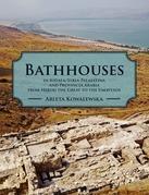 Bathhouses in Iudaea, Syria-Palaestina and Provincia Arabia from Herod the Great to the Umayyads