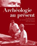 Archéologie au présent