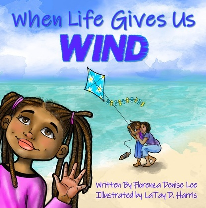 When Life Gives Us Wind