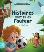Histoires dont tu es l'auteur - Le ballon