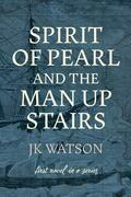 Spirit of Pearl and the Man Up Stairs