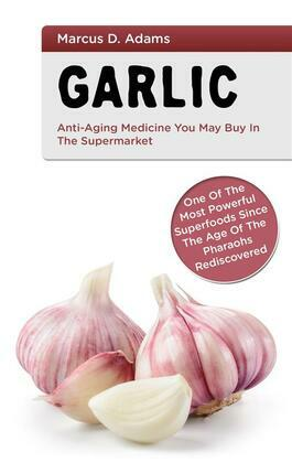 Garlic - Anti-Aging You May Buy in the Supermarket