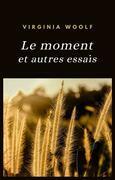 Le Moment et autres essais (traduit)