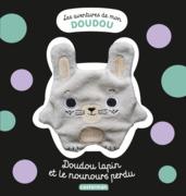 Les aventures de mon doudou - Doudou lapin et le nounours perdu