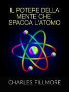 Il potere della mente che spacca l'atomo (Tradotto)