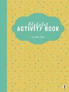 Learn the Alphabet Activity Book for Kids Ages 3+ (Printable Version)