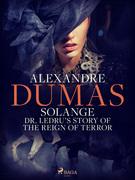 Solange: Dr. Ledru's Story of the Reign of Terror