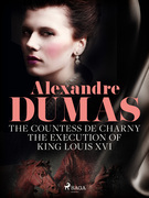 The Countess de Charny: The Execution of King Louis XVI