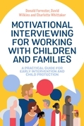 Motivational Interviewing for Working with Children and Families