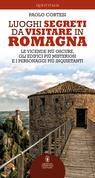 Luoghi segreti da visitare in Romagna