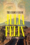 The Curious Case of Julia Felix
