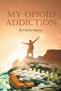 My Opioid Addiction