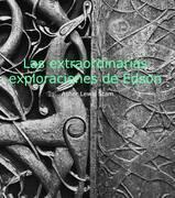 Las extraordinarias exploraciones de Edson