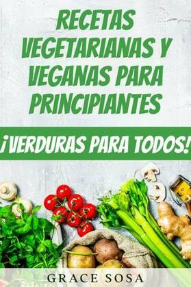 Recetas vegetarianas y veganas para principiantes