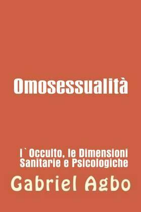 Omosessualità: l'occulto, la salute e le dimensioni psicologiche