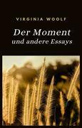 Der Moment und andere Essays (übersetzt)