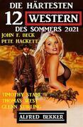 Die härtesten 12 Western des Sommers 2021
