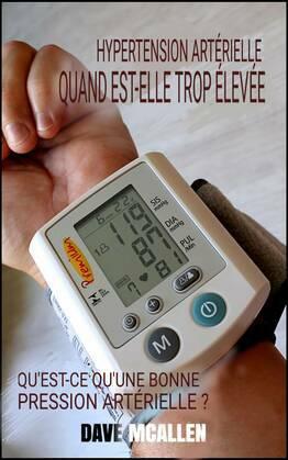Hypertension Artérielle: Quand est-elle trop Élevée?