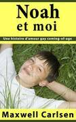 Noah et moi:  Une histoire d'amour gay coming-of-age