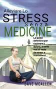 Alleviare lo Stress senza Medicine