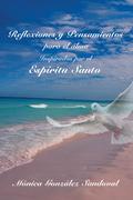 Reflexiones Y Pensamientos Para El Alma, Inspirados Por El Espíritu Santo