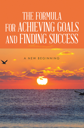 The FormulaFor Achieving Goals and Finding Success