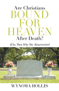 Are  Christians  Bound  for  Heaven  After  Death?