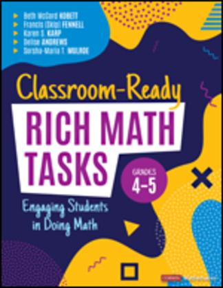 Classroom-Ready Rich Math Tasks, Grades 4-5