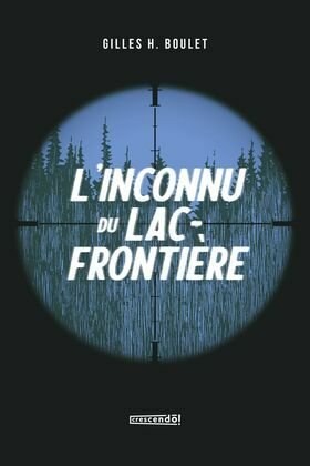 L'inconnu du Lac Frontière - TOME 1