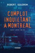 Complot inquiétant à Montréal